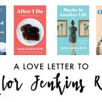 Taylor Jenkins Reid: a love letter