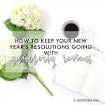 how to keep your new year's resolutions going with quarterly reviews
