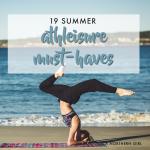 19 summer athleisure must haves