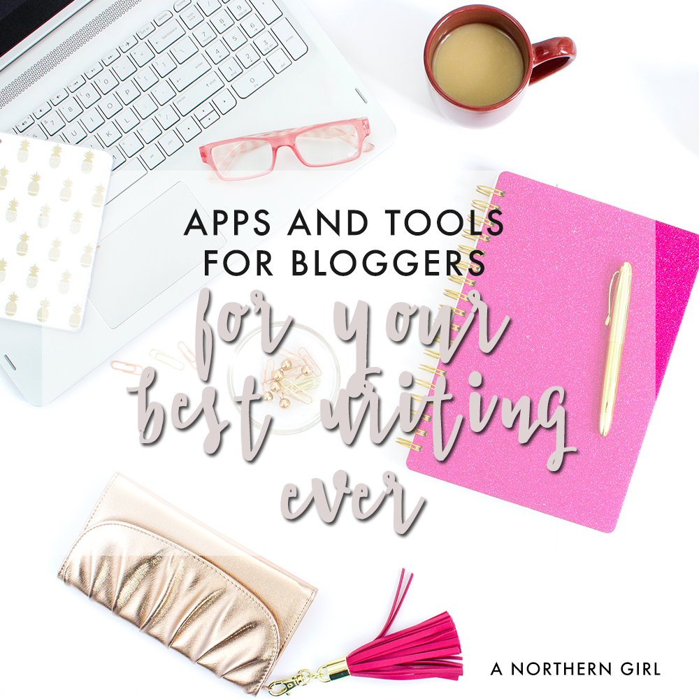 tools for bloggers for your best writing ever