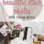 where to find beautiful stock photos for your blog
