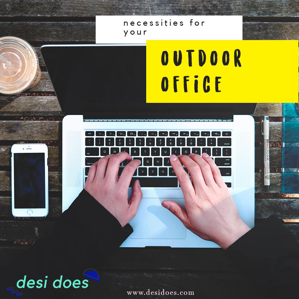 necessities for your outdoor office