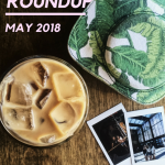 monthly roundup no. 8: may 2018