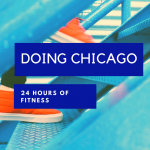 doing Chicago: 24 hours of fitness