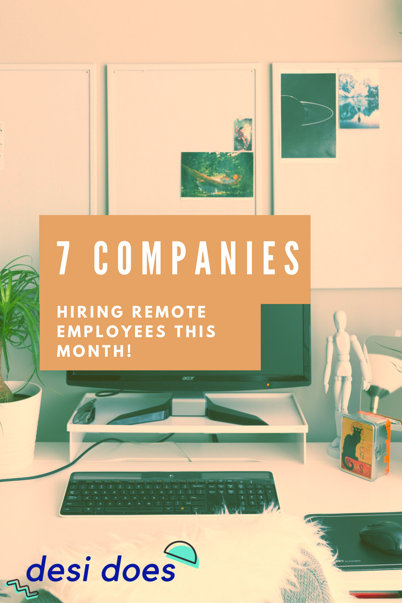 Desi Does 7 Companies Hiring Remote Employees This Month June